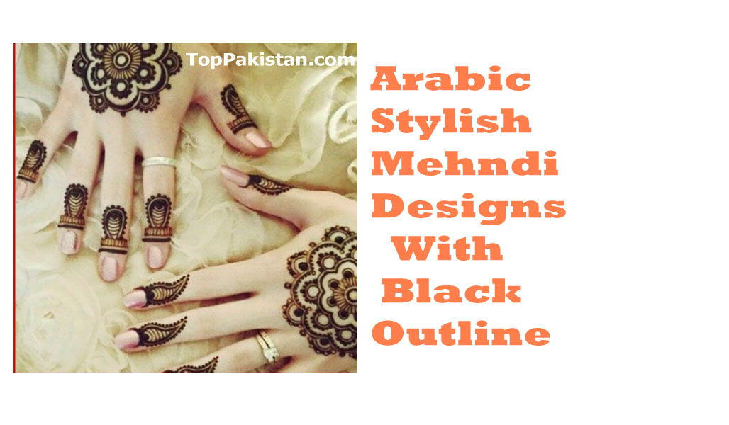 Arabic Stylish Mehndi Designs With Black Outline 2019