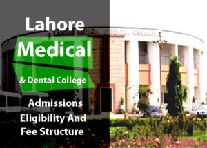 Lahore Medical And Dental College Latest News and Fee Structure