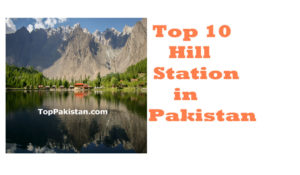 Top 10 Hill Station in Pakistan