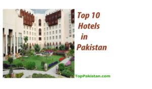 Top 10 Hotels in Pakistan