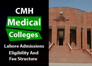 CMH Medical College Lahore Admission and Eligibility Criteria