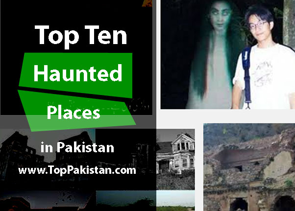 Top 10 Haunted Places in Pakistan