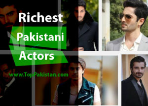 Top 10 Richest Actors in Pakistan