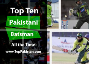 Top Ten Pakistani Batsman All the Time