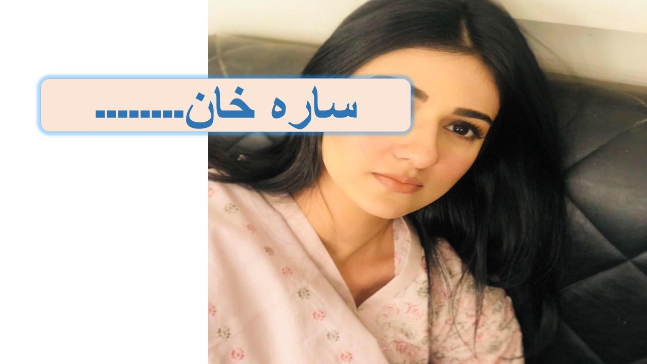 Sarah Khan Age, Education, Family, And Career